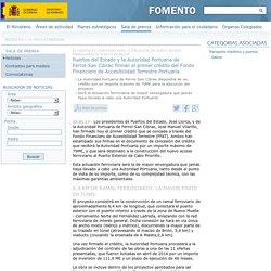 Puertos del Estado y la Autoridad Portuaria de Ferrol-San Cibrao firman el primer crédito del Fondo Financiero de Accesibilidad Terrestre Portuaria - Noticias - Sala de Prensa - Ministerio de Fomento