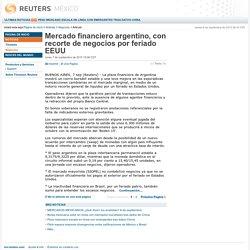 Mercado financiero argentino, con recorte de negocios por feriado EEUU