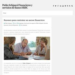 Razones para contratar un asesor financiero ~ Pablo Schipani Financieros y servicios de Banco HSBC