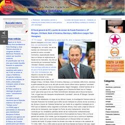 El fiscal general de NY, a punto de acusar de fraude financiero a JP Morgan, Citi Bank, Bank of América, Barclays y ABN-Amro (según Tom Heneghan) at Rafapal Periodismo para Mentes Galacticas