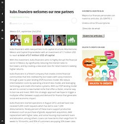 kubo.financiero welcomes our new partners - kubo.financiero