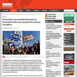 A Francfort, les marchés financiers se barricadent face aux mouvements sociaux européens - #Occupy !