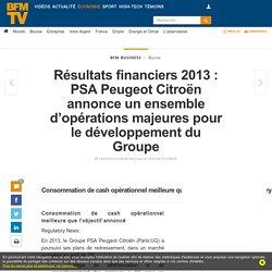 Résultats financiers 2013 : PSA Peugeot Citroën annonce un ensemble d'opérations majeures pour le développement du Groupe