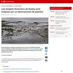 Les progrès financiers de Husky sont éclipsés par un déversement de pipeline
