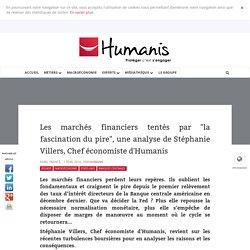 """Les marchés financiers tentés par """"la fascination du pire"""", une analyse de Stéphanie Villers, Chef économiste d'Humanis"""