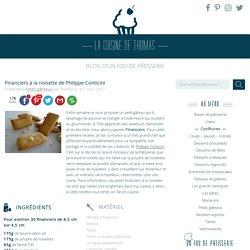 Financiers à la noisette de Philippe Conticini - La cuisine de Thomas