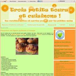 Financiers aux figues parfumés à l'orange - Trois petits tours et cuisinons !