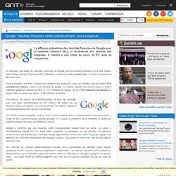 Google : résultats financiers sortis prématurément, cours suspendu