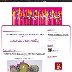 Financiers à la violette - La cuisine de Juste