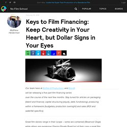 Keys to Film Financing: Keep Creativity in Your Heart, but Dollar Signs in Your Eyes