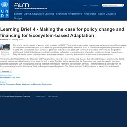 Learning Brief 4 - Making the case for policy change and financing for Ecosystem-based Adaptation
