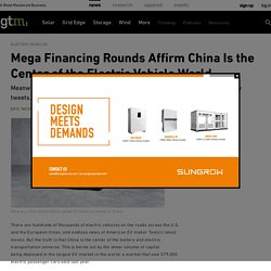 Mega Financing Rounds Affirm China Is the Center of the Electric Vehicle World