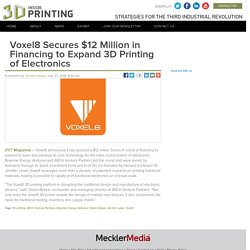 Voxel8 Secures $12 Million in Financing to Expand 3D Printing of Electronics