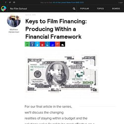 Keys to Film Financing: Producing Within a Financial Framework