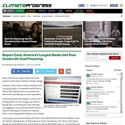 Report Card: America's Largest Banks Get Poor Grades On Coal Financing