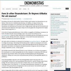 Fem år efter finanskrisen: Är Keynes tillbaka för att stanna?