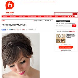 Find out about 10 Holiday Hair Must Dos
