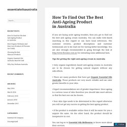 How To Find Out The Best Anti-Ageing Product in Australia – essentialoilsaustralia
