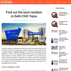 Find out the best resident in Delhi CHS Yojna