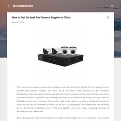 How to find the best Poe Camera Supplier in China
