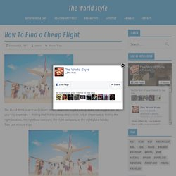 How To Find a Cheap Flight - The World Style