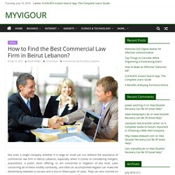 How to Find the Best Commercial Law Firm in Beirut Lebanon?