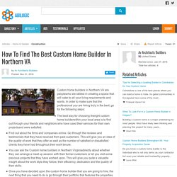 How To Find The Best Custom Home Builder In Northern VA