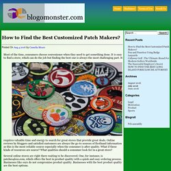 How to Find the Best Customized Patch Makers?
