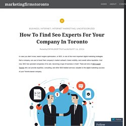 How To Find Seo Experts For Your Company In Toronto