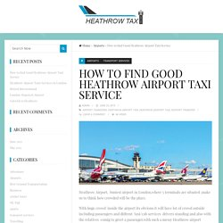 How to find Good Heathrow Airport Taxi Service