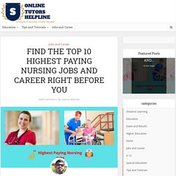 FIND THE TOP 10 HIGHEST PAYING NURSING JOBS For You