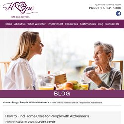 How to Find Home Care for People with Alzheimer's