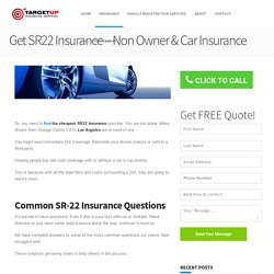 Find SR22 Insurance - Non Owner Insurance Quotes - FREE Quotes