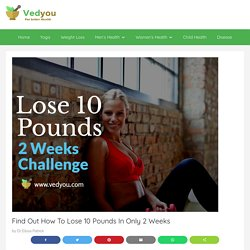 Find Out How To Lose 10 Pounds In Only 2 Weeks