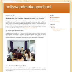 hollywoodmakeupschool: How can you find the best makeup school in Los Angeles?