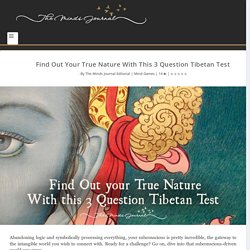 Find Out Your True Nature With This 3 Question Tibetan Test