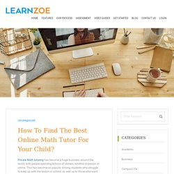 How To Find The Best Online Math Tutor For Your Child?