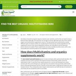 Find the Best Organic Multivitamins Here - GreenOrganicSupplements.com %
