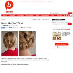 Find out about Braids: Our Top 7 Picks