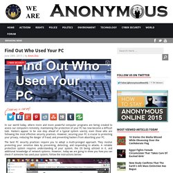 Find Out Who Used Your PC AnonHQ