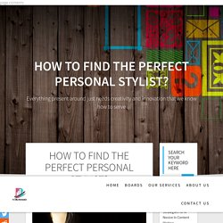 HOW TO FIND THE PERFECT PERSONAL STYLIST?