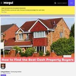 How to Find the Best Cash Property Buyers - Mogul