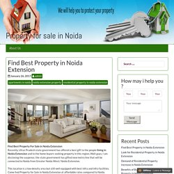 Find Best Property in Noida Extension – Property for sale in Noida