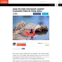 How To Find the Right Carpet Cleaning Firm In Your Area