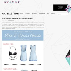 How to Find the Right Bra for Your Dress – MichellePhan.com