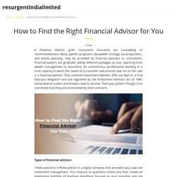 How to Find the Right Financial Advisor for You - resurgentindialimited
