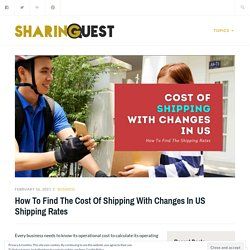 How To Find The Cost Of Shipping With Changes In US Shipping Rates