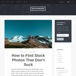 How to Find Stock Photos That Don't Suck - DesignRope