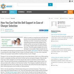 How You Can Find the Dell Support in Case of Charger Selection