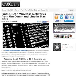 Find & Scan Wireless Networks from the Command Line in Mac OS X